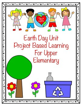 Earth Day Unit for Upper Elementary