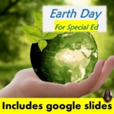 Earth Day Unit for Special Education