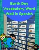 Earth Day Vocabulary Word Wall in Spanish (El dia de la ti