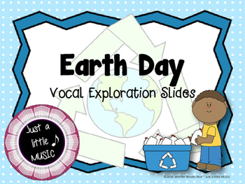 Earth Day Vocal Exploration Slides and Worksheets