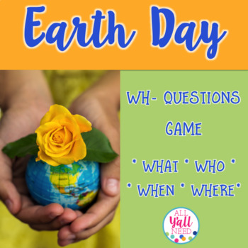 Earth Day WH- Questions Game