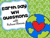 Earth Day WH Questions with Picture Choices