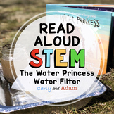 Water Filter Earth Day STEM: The Water Princess Read Aloud STEM Activity