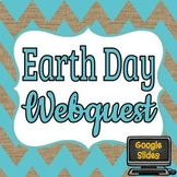 Earth Day Webquest - Editable in Google Slides - NO PREP