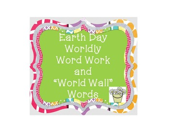 """Earth Day Worldly Word Work and """"World Wall"""" Words"""