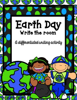 Earth Day Write the Room              {A differentiated wr