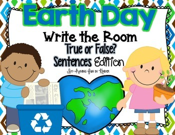 Earth Day Write the Room - True or False Sentences Edition