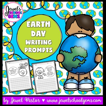 Earth Day Activities (Earth Day Writing Prompts)
