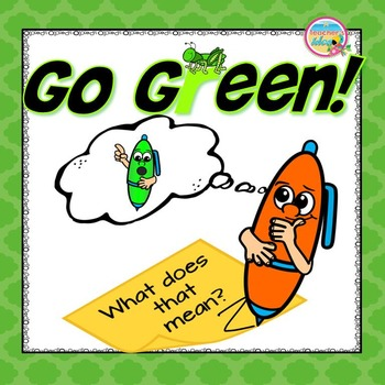 Earth Day Writing - Go Green? What Does That Mean?
