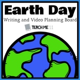 Earth Day Writing Plan and Video Story Board