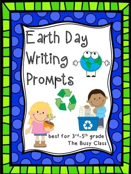 Earth Day Writing Prompts (3-5)