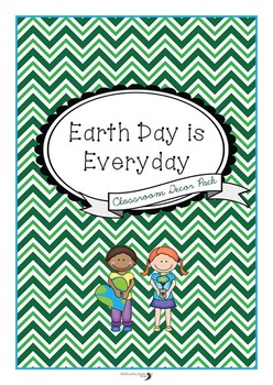 Earth Day is Every Day {Classroom Decor Pack}