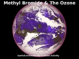 Earth/Environmental Science Activity: Methyl Bromide and the Ozone Layer