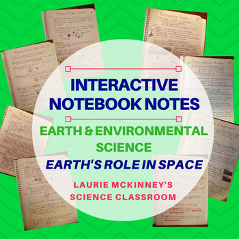 Earth & Environmental Science Interactive Notebook - Earth's Role in Space Notes