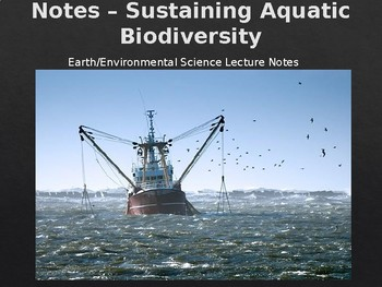 Earth/Environmental Science Lecture Notes: Sustaining Aquatic Biodiversity