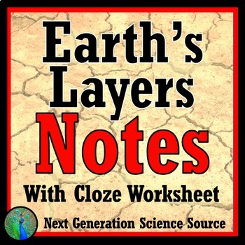 Layers of Earth Cloze Notes & Worksheet NGSS MS-ESS2-1