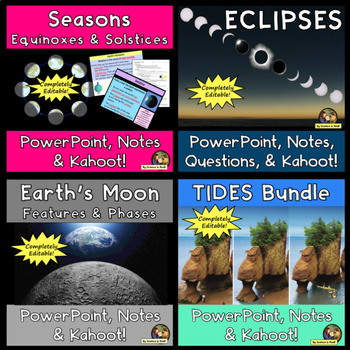Earth, Moon, & Sun System PowerPoint Bundle! 5 PowerPoint With Notes & Kahoot!