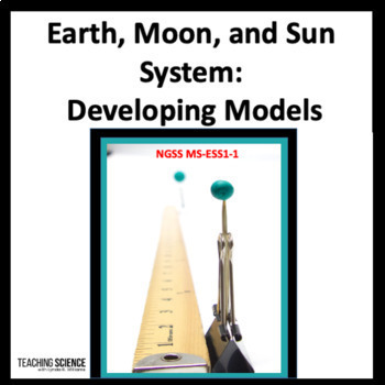 Earth, Moon and Sun System: Developing Models NGSS MS-ESS1-1