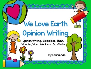 Earth Opinion Writing with Craftivity, Arts Integration & Work Work