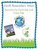 Earth Remembers When Activity Guide for the Environment