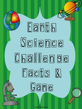 Earth Science Challenge Facts and Game