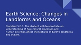 Earth Science: Changes in Landforms and Oceans