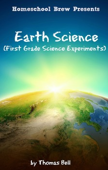 Earth Science (First Grade Science Experiments)