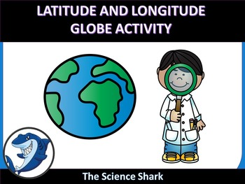 Earth Science Globe - Latitude and Longitude Activity