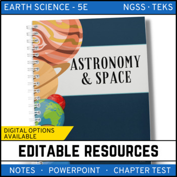 Astronomy and Space Science: Earth Science Notes, PowerPoint & Test ~ EDITABLE!
