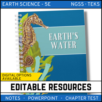 Earth's Waters: Earth Science Notes, PowerPoint & Test ~ EDITABLE!