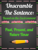Earth Science Unscramble the Sentence Using Present, Past,