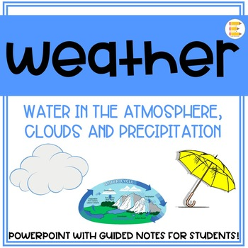 Earth Science: Weather Unit on Water in the Atmosphere, Clouds, & Precipitation