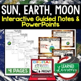 Earth, Sun, Moon Guided Notes & PowerPoints NGSS Google