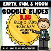 Earth, Sun, and Moon 5.8D - Google Slides and BOOM Cards