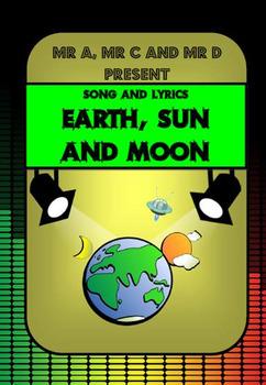 Earth, Sun and Moon Song by Mr A, Mr C and Mr D Present