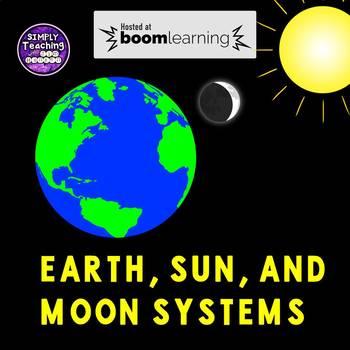 Earth, Sun, and Moon Systems Digital Boom Cards Task Cards