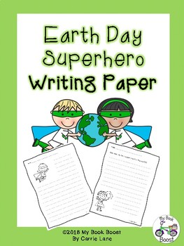 https://www.teacherspayteachers.com/Product/Earth-Day-Superhero-Writing-Paper-3582136