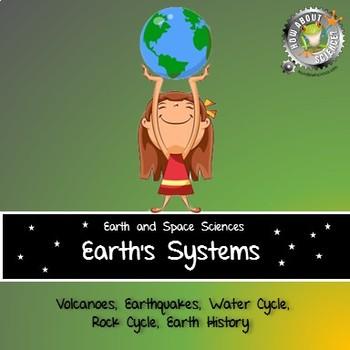 Earth's Systems:  Volcanoes, Earthquakes, Water Cycle, Rock Cycle, Earth History