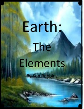 Earth:  The Elements by Ken Robbins Imagine It - 6th Grade