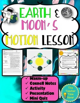 Earth and Moon's Motion Lesson (Presentation, notes, and activity)