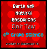Earth and Natural Resources Unit Test 4th Grade (NGSS and TEKS)