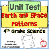 Earth and Space Patterns Unit Test 4th Grade (NGSS and TEKS)