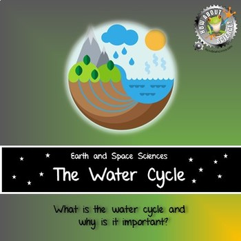 Earth and Space Sciences:  The Water Cycle