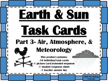 Earth and Sun Task Cards Part 3:  Air, Atmosphere, and Meteorology