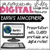 Earth's Atmosphere - Digital Presentation Slides & Guided Notes