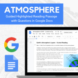 Earth's Atmosphere - Guided Highlighted Reading in Docs   REMOTE LEARNING