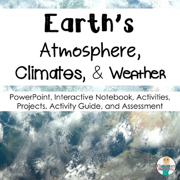 Earth's Atmosphere: Weather and Climate Unit