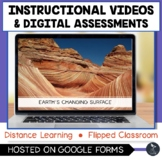 Earth's Changing Surface Instructional Videos & Digital Qu