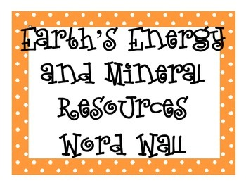Earth's Energy and Mineral Resources Word Wall