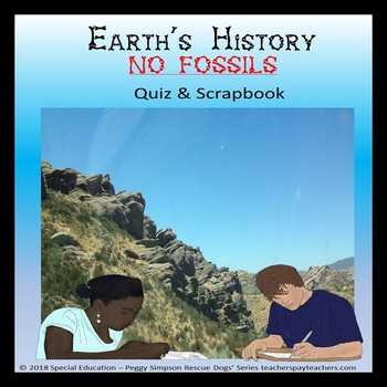 Earth's History NO FOSSILS! Quiz & Scrapbook SPED/Autism/SLD/ID/ESL